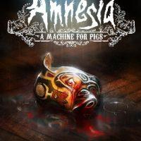Amnesia A Machine for Pigs